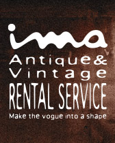 ima Antique & Vintage RENTAL SERVICE